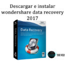 wondershare data recovery descargar e instalar 2017
